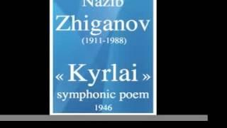 Nazib Zhiganov (1911-1988) : « Kyrlai » symphonic poem (1946)