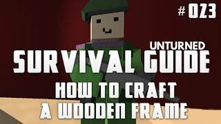 Unturned Survival Guide 023: How To Craft A Wooden Frame