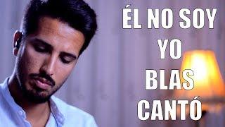Él No Soy Yo - Blas Cantó (Patry a Medias Cover) en Spotify & iTunes