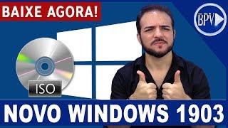 Como Baixar a ISO do NOVO Windows 1903 e Fazer uma Instalação Limpa, BAIXE AGORA o seu!