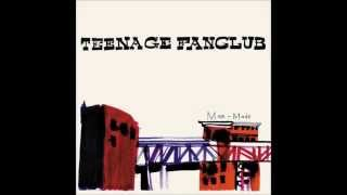 Teenage Fanclub - Only With You
