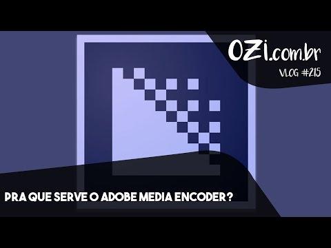 🔴 PRA QUE SERVE O ADOBE MEDIA ENCONDER? - OZI Vlog #215