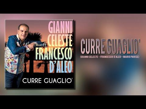 Gianni Celeste Ft. Francesco D'Aleo - Curre Guagliò