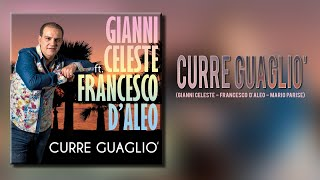 Gianni Celeste Ft. Francesco D'Aleo - Curre Guagliò