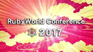 RubyWorld Conference 2017 digest thumbnail