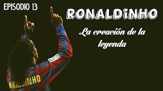 """Ronaldinho: La creación de la leyenda #13 """"Dinho marca siempre"""""""