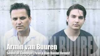 Armin van Buuren - Sound Of Goodbye (Yvan & Dan Daniel Remix)