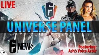 Universe Panel (Lore of the game) Live Stream - 6News - Tom Clancy's Rainbow Six