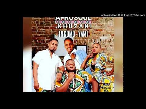 Inkomo Yami by Afro Soul ft Khuzani