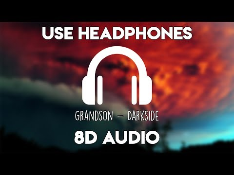 grandson - Darkside (8D Audio)
