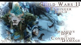 Guild Wars 2 Engineer Build - Starter Guide & Massive DPS + Condition Damage
