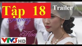 MỘNG PHÙ HOA TẬP 18 VTV3 HD [TRAILER] 0FFICIAL