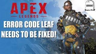 Apex Legends Error Code Leaf | We Need A Fix | PS4 Gameplay