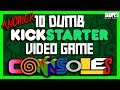Another 10 DUMB KickStarter video game consoles that failed! - SGR [RE-UPLOAD]