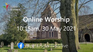 Online Worship (St Peter's), Sunday 30 May 2021