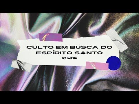 CULTO EM BUSCA DO ESPÍRITO SANTO ONLINE - 20/05/2021