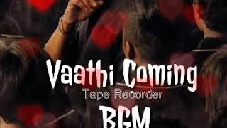 Vaathi Coming - Mass Bgm  | Composed | Tape Recorder