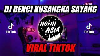 Download DJ BENCI KUSANGKA SAYANG | SATU NAMA TETAP DI HATI (Remix Terbaru Full Bass 2019)