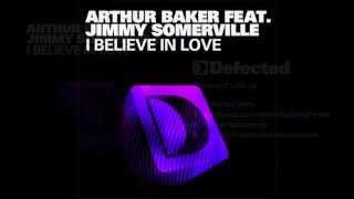 Arthur Baker featuring Jimmy Somerville - I Believe In Love (Joris Voorn Vocal Mix) 2011