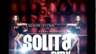 JEYDEN & PIKY MONTOYA FT AGUILERA LEO & MAY SOLITA (REMIX OFICIAL)