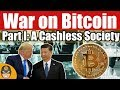 The War on Bitcoin Part I: A Cashless Society