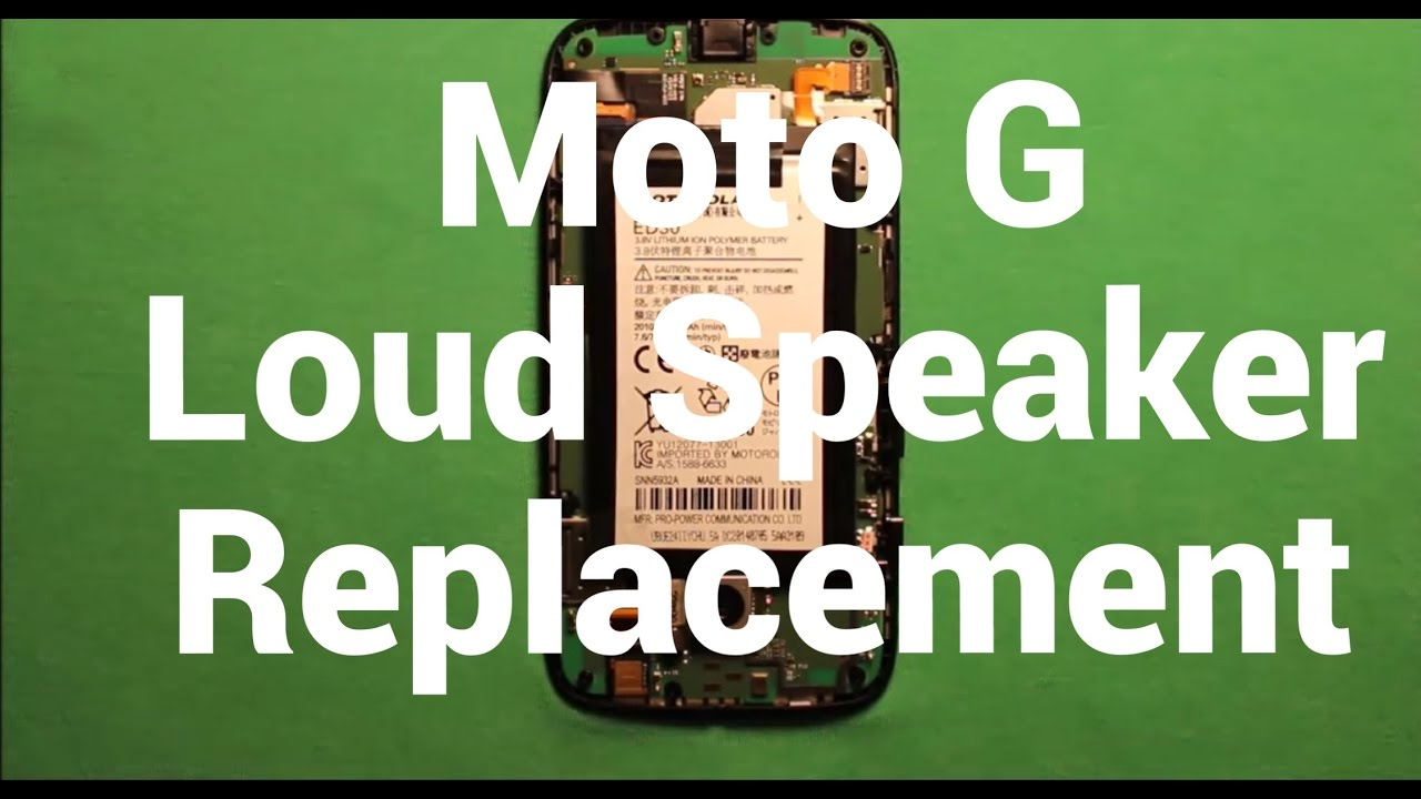 Moto G Loud Speaker Replacement How To Change