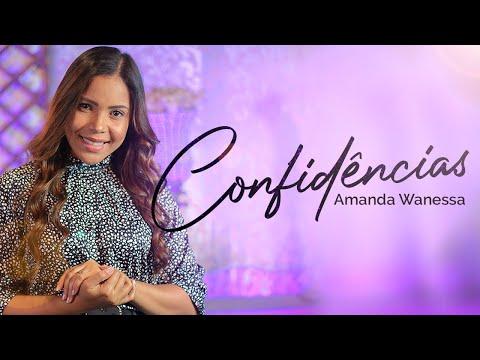 Amanda Wanessa – Confidências