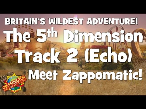Chessington WoA - The 5th Dimension Track 2 (Meet Zappomatic!) Echo