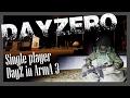 DayZero - DayZ single player for ArmA 3