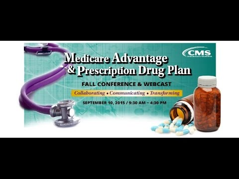 2015 Sep 10th, Medicare Advantage & Prescription Drug Plan Fall  Conference (Afternoon Session)