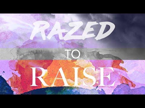 Razed To Raise | Part 3