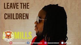 JA Dmills - Leave Children Dem - May 2019