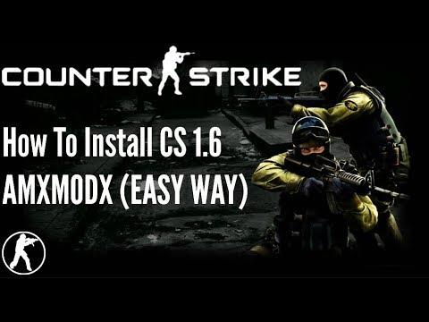 How To Install AMXMODX On Counter-Strike 1.6