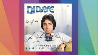 Diriku Kau Lupakan - D J Dave (Official Audio)