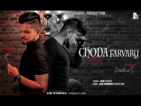 D18 - CHODA FARVARY (Official Music Video) | DoubLe-S' | New Hindi Songs 2017