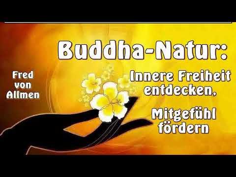 Buddha-Natur: Innere Freiheit entdecken, Mitgefühl fördern - Fred von Allmen