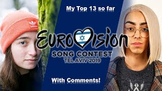 Eurovision 2019 My Top 13 So Far With Comments!