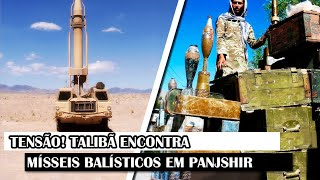 TENSÃO! Talibã Encontra Mísseis Balísticos Em Panjshir