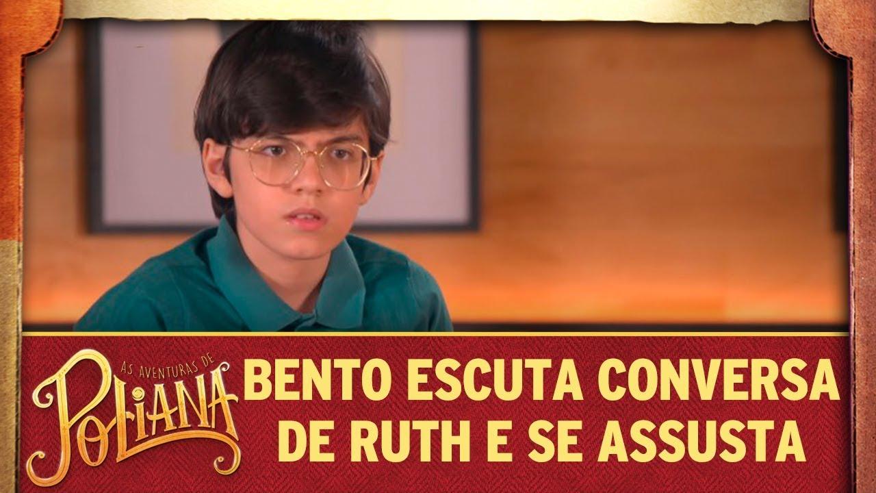 Bento escuta conversa de Ruth e se assusta | As Aventuras de Poliana