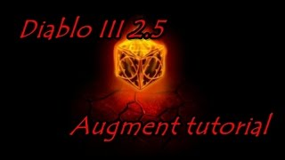 Diablo 3 2.5 Ancient Item Augment Tutorial.