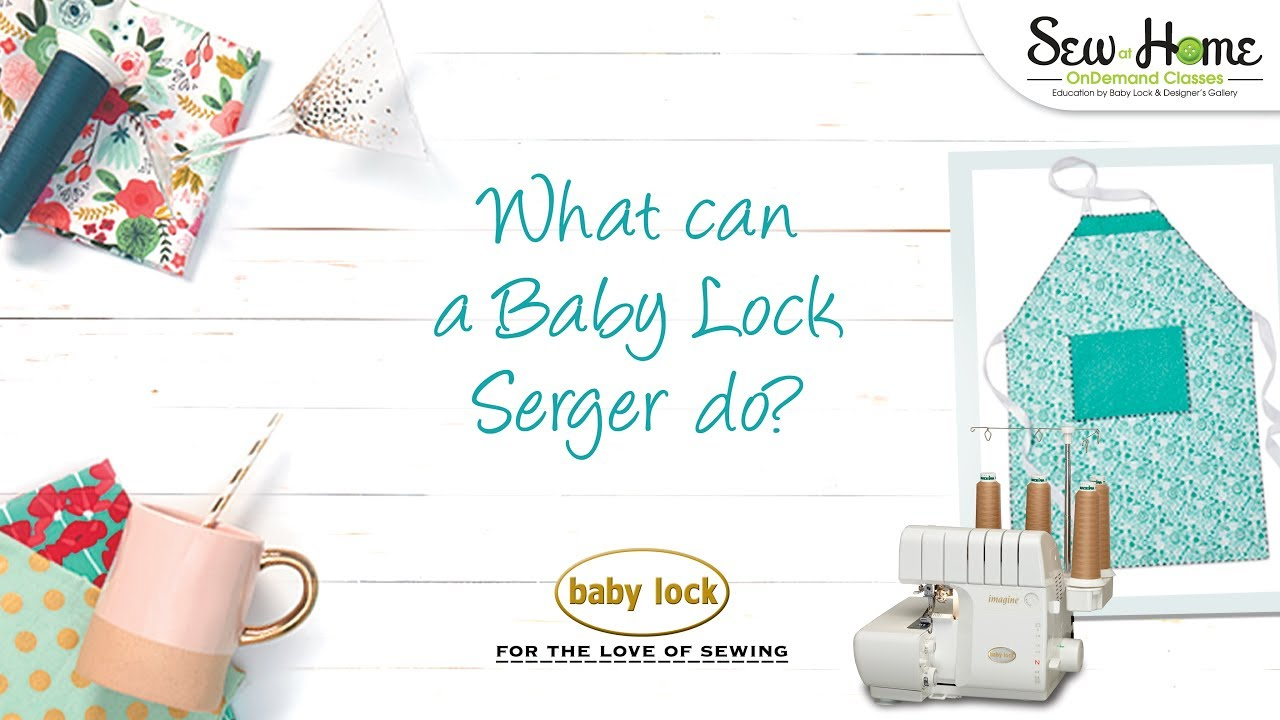What can a Baby Lock Serger do?