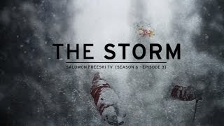 salomon freeski tv s6 e03 the storm