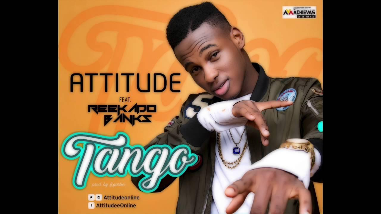 Download Attitude - Tango feat. Reekado Banks (Official Audio)