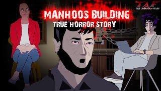 Manhoos Building || True Horror Story Animated || TAF