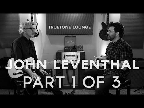 John Leventhal | Truetone Lounge (Part 1 of 3)