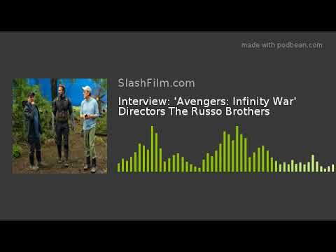 Interview: 'Avengers: Infinity War' Directors The Russo Brothers