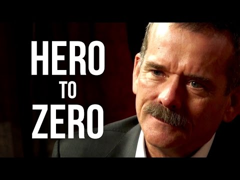 HERO TO ZERO - Astronaut Chris Hadfield