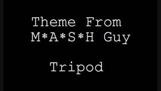 Theme from Mash Guy - Tripod