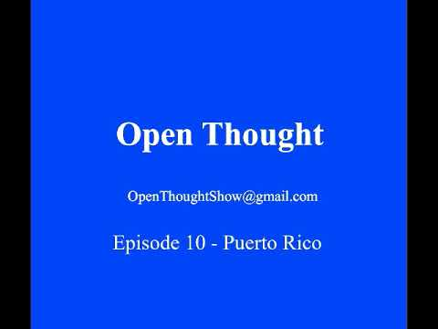 October 24 2017 Open Thought Episode 9 Puerto Rico