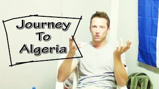 JOURNEY TO ALGERIA